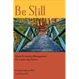 Be Still: Stress & Anxiety Management for Latter-day Saints ~ Victoria Anderson