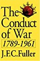 The Conduct of War: 1789-1961 : A Study of the Impact of the French, Industrial, and Russian Revolutions on War and Its Conduct (Quality Paperbacks Series)
