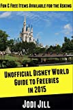 Unofficial Disney World Guide to Freebies in 2015: Fun Free Items Available for the Asking