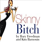 Skinny Bitch | Rory Freedman,Kim Barnouin