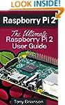 Raspberry Pi 2: The Ultimate Raspberr...