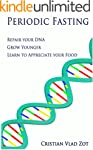 Periodic Fasting: Repair your DNA, Gr...