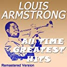 Louis Armstrong All Time Greatest Hits (Remastered Version)