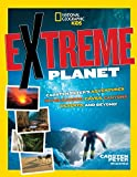 Extreme Planet: Carsten Peter's Adventures in Volcanoes, Caves, Canyons, Deserts, and Beyond!