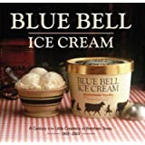 Blue Bell Ice Cream: A Century at the Little Creamery in Brenham, Texas 1907-2007