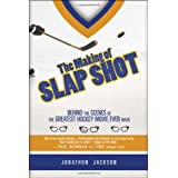 The Making of Slap Shot: Behind the Scenes of the Greatest Hockey Movieby Jonathon Jackson