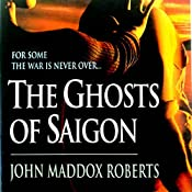 The Ghosts of Saigon: A Gabe Treloar Mystery, Book 2 | John Maddox Roberts