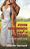 Jennifer Bernard Four Weddings and a Fireman (Bachelor Firemen)