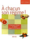 A chacun son rgime ! : Comment choisir le rgime adapt  nos besoins