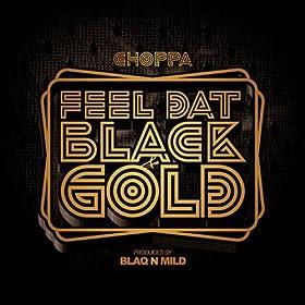 Gold Choppa Dat Black  amp Gold Choppa