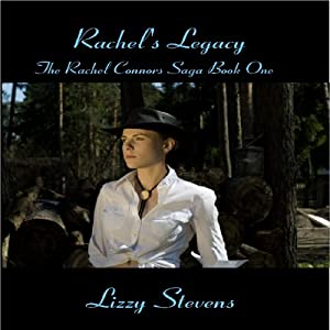 Rachel's Legacy: The Rachel Connors Saga | [Lizzy Stevens]