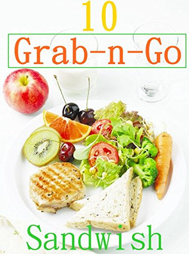 Top 10 Quick and Easy Grab And Go Sandwiches Breakfast  Recipes : Recipe Book by Martha Clean