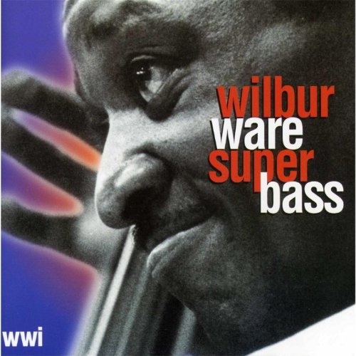 Wilbur Ware Super Bass by Wilbur Ware