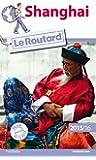 Guide du Routard Shanghai 2015/2016