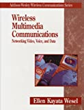 img - for Wireless Multimedia Communications by Ellen Kayata Wesel (1997-12-08) book / textbook / text book