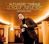 echange, troc Alexandre Tharaud - Le Boeuf sur le Toit - Swinging Paris (Digipack Edition Limitée)
