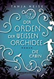 Image de Die Erbin (Der Orden der weißen Orchidee 1)