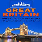 Great Britain: Where to Go, What to See: A Great Britain Travel Guide |  Worldwide Travellers