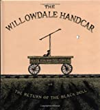 The Willowdale Handcar: or the Return of the Black Doll (0151010358) by Gorey, Edward