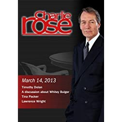 Charlie Rose - Timothy Dolan; A discussion about Whitey Bulger; Tina Packer (March 14, 2013)