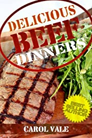 Delicious Beef Dinners (Delicious Dinners)