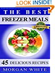 The Best 45 Freezer Meals: Your Money...