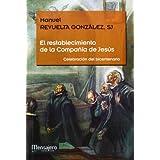 El restablecimiento de la Compañía de Jesús: Celebración del bicentenario (Jesuitas)
