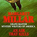 An Air That Kills Audiobook by Margaret Millar Narrated by George Newbern