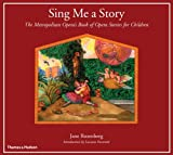 img - for Sing Me a Story: The Metropolitan Opera's Book of Opera Stories for Children book / textbook / text book