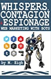 Whispers, Contagion and Espionage: Web Marketing with Bots