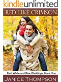 Red Like Crimson (Red, White and Blue Weddings Book 1)