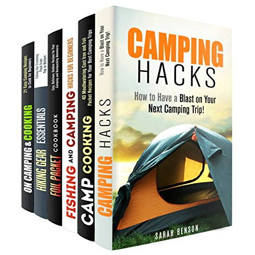 Camping Secrets Box Set (6 in 1): Camping Hacks, Outdoor Recipes, Foil Packet Cookbook and Everything You Need to Know for Your Best Trips (Camping & Outdoor Cooking) by Sarah Benson, Alison DiMarco, Michael Long, Amy Larson, Sergio Rogers, Olga Lawson