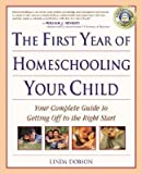 img - for The First Year of Homeschooling Your Child( Your Complete Guide to Getting Off to the Right Start)[1ST YEAR OF HOMESCHOOLING][Paperback] book / textbook / text book
