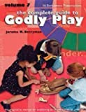The Complete Guide to Godly Play, Volume 7: 16 Enrichment Presentations