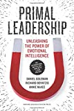 img - for Primal Leadership, With a New Preface by the Authors: Unleashing the Power of Emotional Intelligence book / textbook / text book