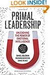Primal Leadership: Unleashing the Pow...