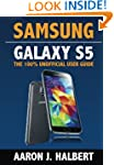 Samsung Galaxy S5: The 100% Unofficia...