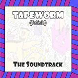 The Tapeworm (fetish) Soundtrack