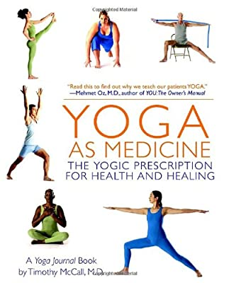 Yoga As Medicine The Yogic Prescription For Health And Healing