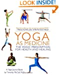 Yoga as Medicine: The Yogic Prescript...