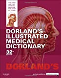Dorlands Illustrated Medical Dictionary, 32e (Dorlands Medical Dictionary)