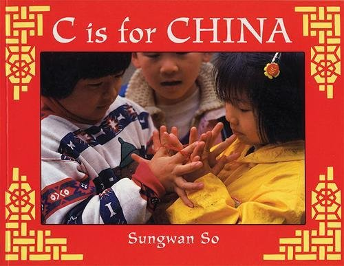 C Is for China (World Alphabets), So, Sungwan