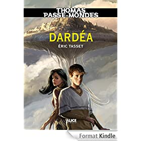 Thomas Passe-Mondes, Tome 1: Dard�a