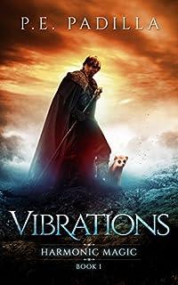 Vibrations: Harmonic Magic Book 1 by P.E. Padilla ebook deal