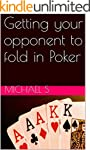 Getting your opponent to fold in Poke...