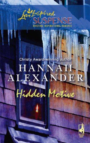 Hidden Motive (Steeple Hill Love Inspired Suspense #95) (originally The Crystal Cavern), HANNAH ALEXANDER