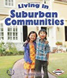 Living in Suburban Communities (First Step Nonfiction)