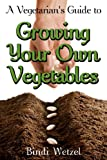 img - for A Vegetarian's Guide to Growing Your Own Vegetables book / textbook / text book