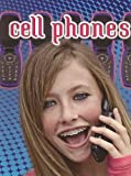 Cell Phones (Lets Explore Technology Communications)