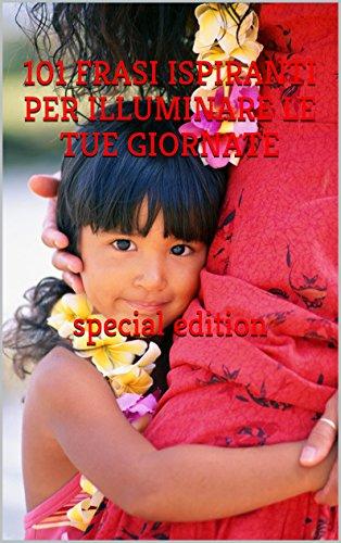 101-frasi-ispiranti-per-illuminare-le-tue-giornate-special-edition-in-regalo-2-track-bonus-contatto-